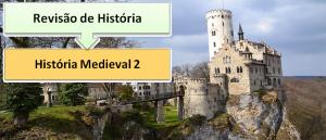 História Medieval 2 Revisão de História Enem