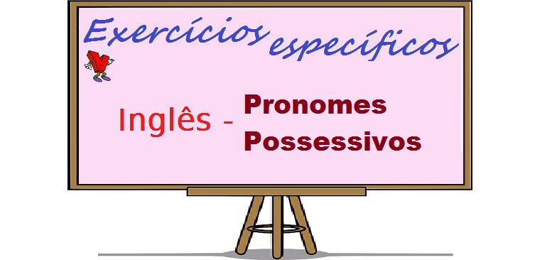Inglês Pronomes Possessivos Exercícios específicos no Vestibular1