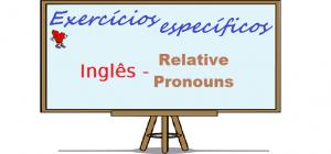 INGLÊS RELATIVE PRONOUNS EXERCICIOS ESPECIFICOS VESTIBULAR1