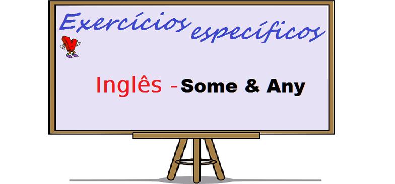 Inglês Some & Any Exercícios específicos Vestibular1