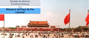Massacre da Praça da Paz Celestial Revisão de História no Vestibular1