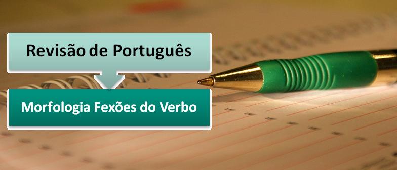 Morfologia Flexões do Verbo Revisão de Português em Vestibular1