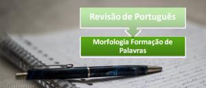 Morfologia Formação de Palavras Revisão de Português por Vestibular1