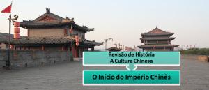 O Início do Império Chinês Revisão de História em Vestibular1