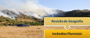 Revisão de Geografia: Incêndios Florestais por Vestibular1