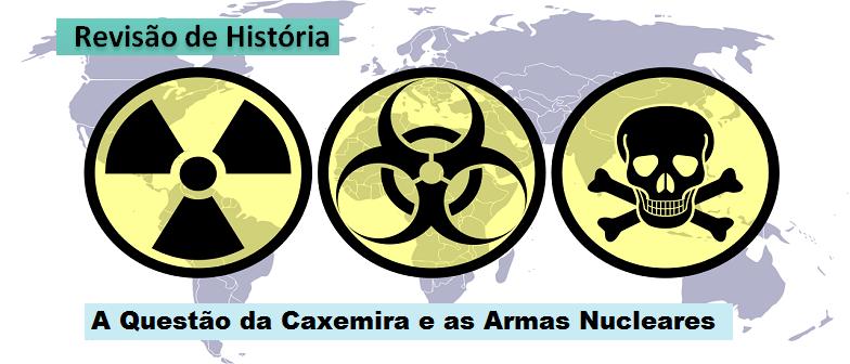 Revisão de História: A Questão da Caxemira e as Armas Nucleares 2 em Vestibular1
