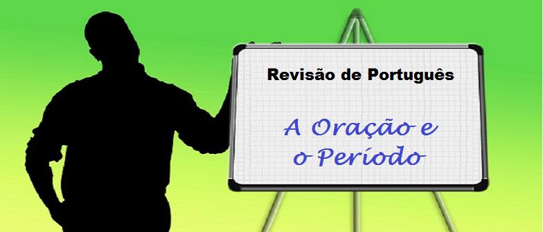 Revisão de Português: A Oração e o Período por Vestibular1