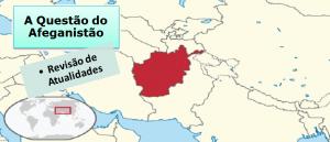 A Questão do Afeganistão Atualidades por Vestibular1