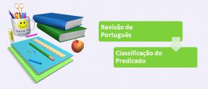 Classificação do Predicado Revisão de Português em Vestibular1