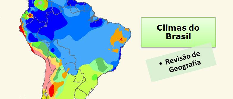 Climas do Brasil Revisão de Geografia Vestibular1