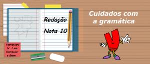 Cuidados com a gramática - Vestibular1 Redação Nota 10