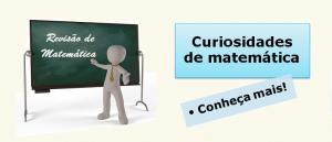 Curiosidades de matemática Revisão por Vestibular1