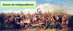 Guerra da Independência História do Brasil