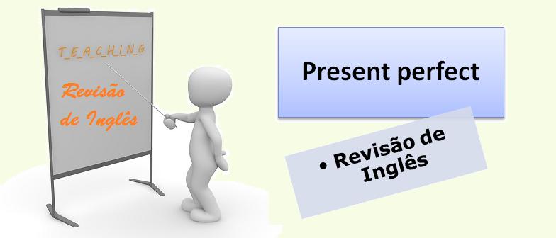 Revisão de Inglês: Present perfect por Vestibular1