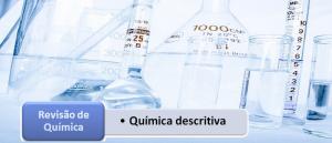Química descritiva Revisão de Química Vestibular1