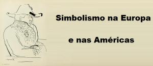 Simbolismo na Europa e nas Américas Literatura Vestibular1