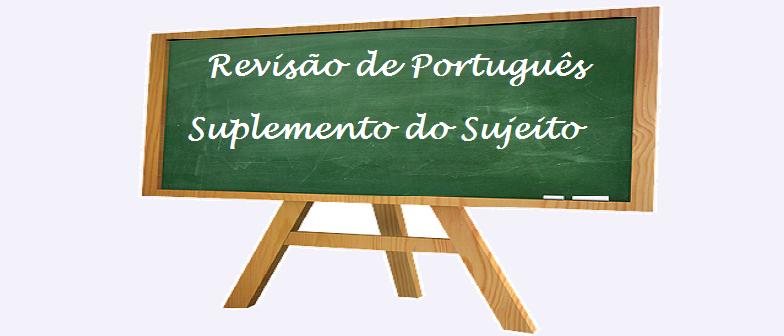 Suplemento do Sujeito Revisão Vestibular1 de Português