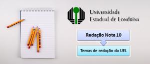 Temas de redação da UEL vestibular1 Nota 10