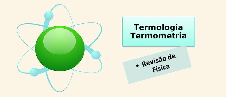 Termologia Termometria Revisão de Física Vestibular1