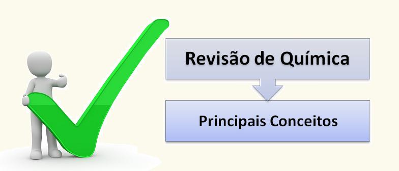 Química Principais Conceitos Revisão Enem