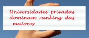 Universidades privadas dominam ranking das maiores Vestibular1