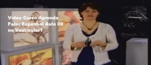 Vídeo Curso Aprenda Falar Espanhol Aula 08 no Vestibular1