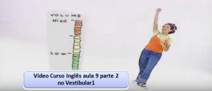 Vídeo Curso Inglês aula 9 parte 2 no Vestibular1