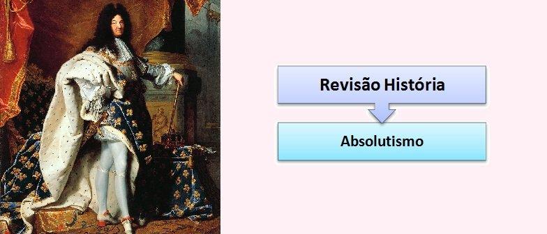 Absolutismo 2 Revisão de História Vestibular1