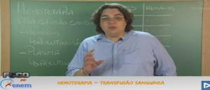 Biologia Vídeo Aula 11 Hemoterapia e Transfusão Sanguínea. Provas