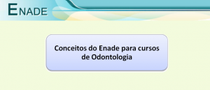 Conceitos do Enade para cursos de Odontologia Vestibular1