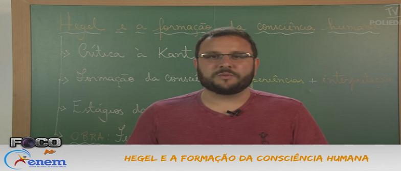 Filosofia Vídeo Aula 12 Hegel e formação da consciência humana. Vestibular