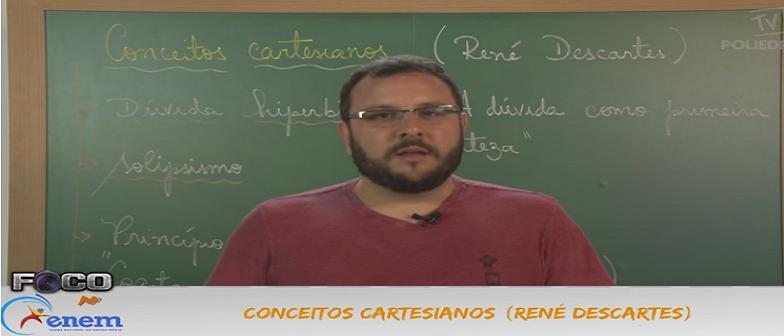 Filosofia Vídeo Aula 13 Conceitos Cartesianos René Descartes. Vestibular1