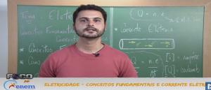 Física Vídeo Aula 1 Eletricidade Conceitos fundamentais. Provas