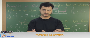 Física Vídeo Aula 10 Princípios da Dinâmica
