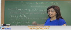 Inglês Vídeo Aula Present Perfect Tense Palavras chaves III. Enem