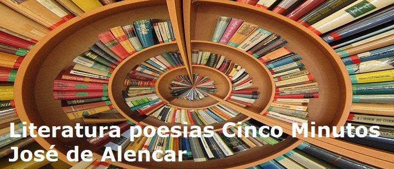 Literatura poesias Cinco Minutos José de Alencar Vestibular1