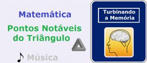 Matemática Pontos Notáveis do Triângulo música Vestibular1