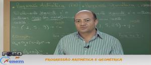Matemática Vídeo Aula 07 Progressão Aritmética e Geométrica. Vestibular1