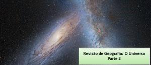 O Universo parte 2 Revisão de Geografia Vestibular1