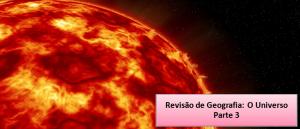 O Universo parte 3 Revisão de Geografia Vestibular1