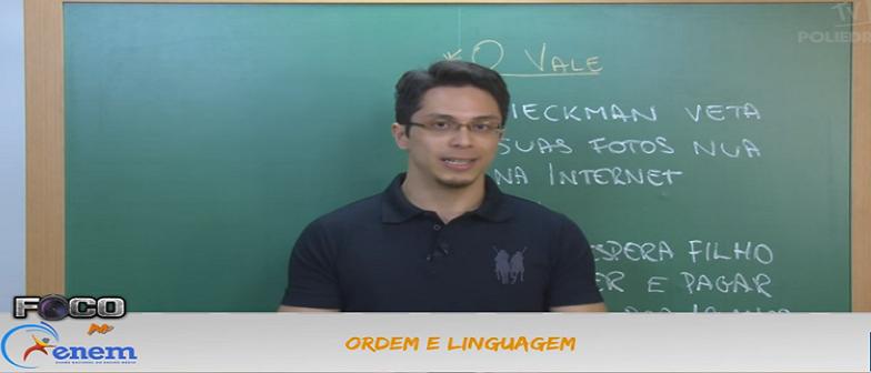 Português Vídeo Aula 02 Ordem e Linguagem. Vestibulares