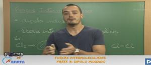 Química Vídeo Aula 3 Forças Intermoleculares P3 Dipolo induzido. Enem