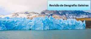 Revisão de Geografia: Geleiras Vestibular1