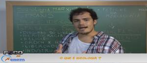 Sociologia Vídeo Aula 1 O que é ideologia. Enem