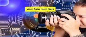 Vídeo Aulas Enem Física Vestibular1