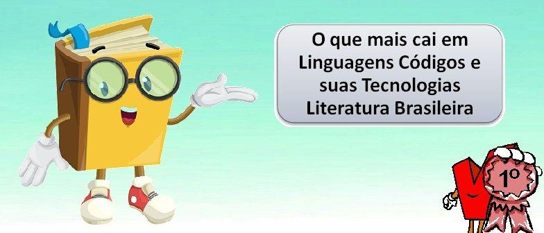 O que mais cai em Linguagens Códigos e suas Tecnologias Literatura Brasileira Vestibular1