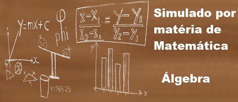 Simulado por matéria de Matemática Álgebra Vestibular1