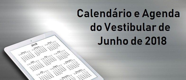 Calendário e Agenda do Vestibular de Junho de 2018 do Vestibular1