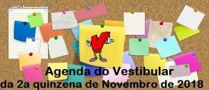 Agenda do Vestibular da 2a quinzena de Novembro de 2018 em Vestibular1