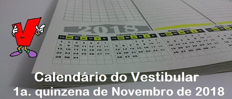 Calendário do Vestibular da 1a quinzena de Novembro de 2018 em Vestibular1